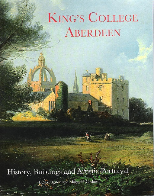 Image for King's College Aberdeen: History, Buildings and Artistic Portrayal.