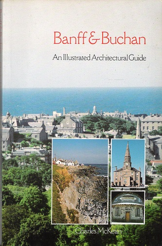 Image for Banff and Buchan: An Illustrated Architectural Guide (Architectural guides to Scotland)