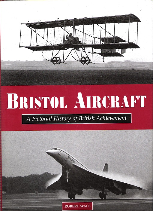 Image for Bristol Aircraft - A Pictorial History of British Achievement.