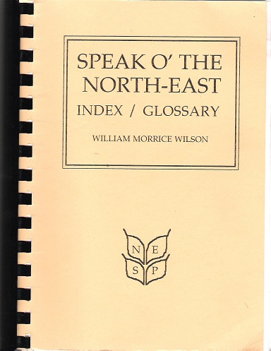 Image for Speak O' the North-east: Index/Glossary