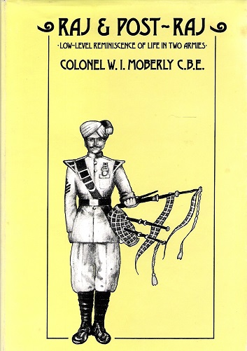 Image for Raj and Post-Raj: low level reminiscences of life in two armies