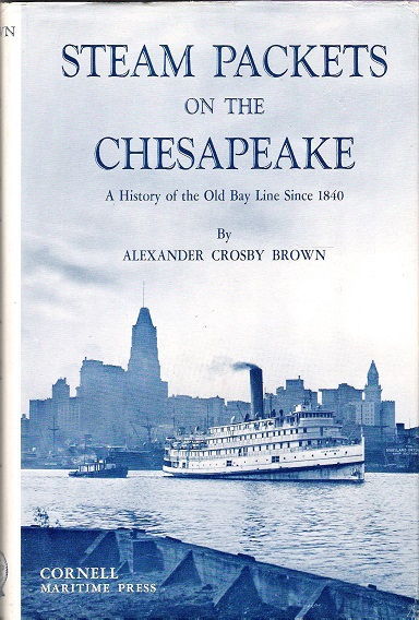 Image for Steam Packets on the Chesapeake: A History of the Old Bay Line Since 1840.