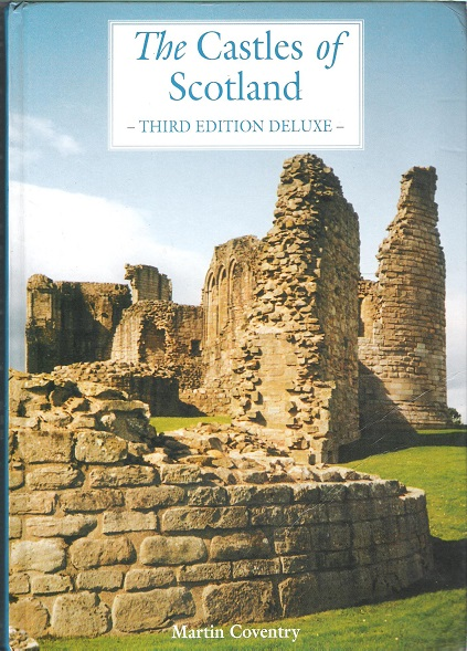 Image for The Castles of Scotland: A Comprehensive Reference and Gazetteer to More Than 2300 Sites