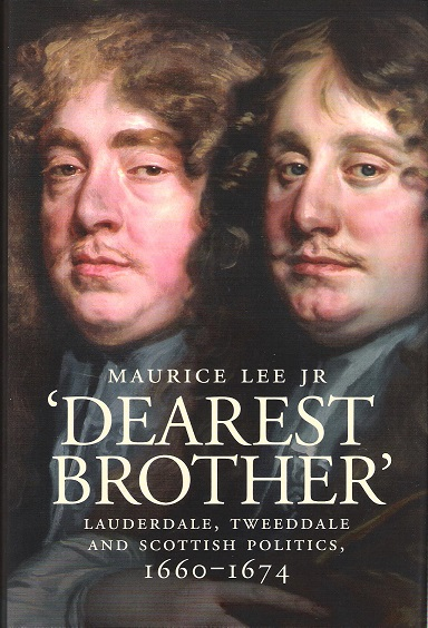 Image for Dearest Brother: Lauderdale, Tweeddale and Scottish Politics, 1660-1674