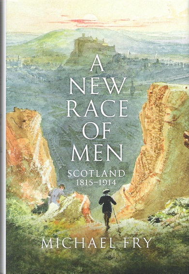 Image for A New Race of Men: Scotland 1815-1914