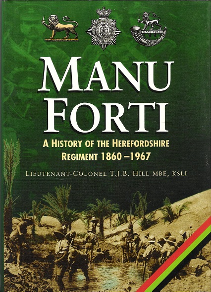 Image for Manu Forti: History of the Herefordshire Regiment, 1860-1967 (Military series)