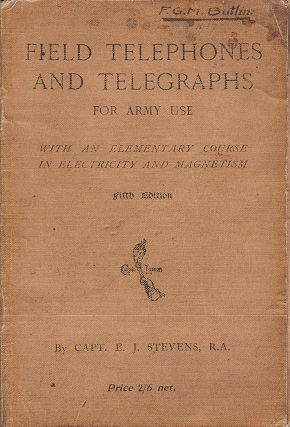 Image for Field Telephones and Telegraphs for Army Use, With an Elementary Course in Electricity and Magnetism.