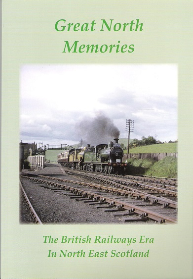 Image for Great North Memories: The British Railways Era in North East Scotland