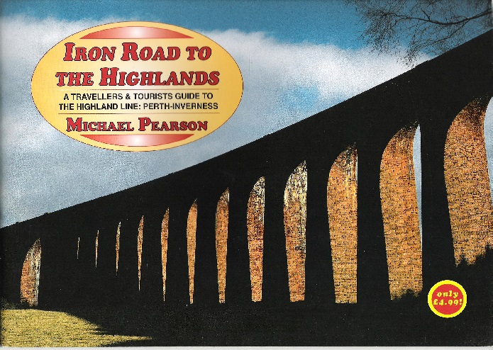 Image for Iron Road to the Highlands: A travellers & Tourists Guide to The Highland Line: Perth-Inverness.
