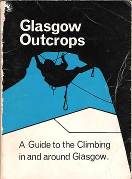 Image for Glasgow Outcrops: A Guide to the Climbing in and around Glasgow.
