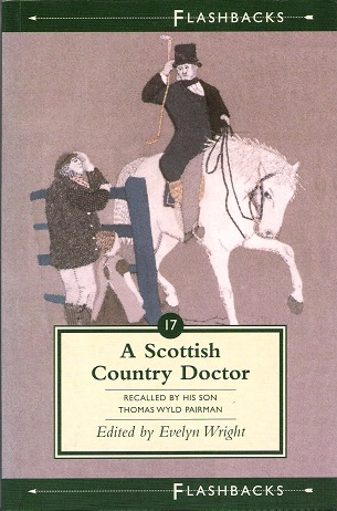 Image for A Scottish Country Doctor, 1818-1873: Robert Pairman of Biggar Recollections by His Son, Thomas Wyld Pairman (Flashbacks)