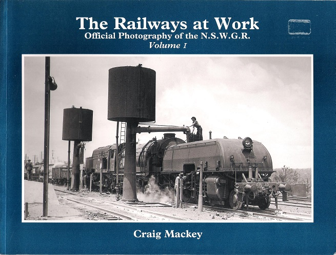 Image for The Railways at Work: Official Photography of the N.S.W.G.R. Volume 1.