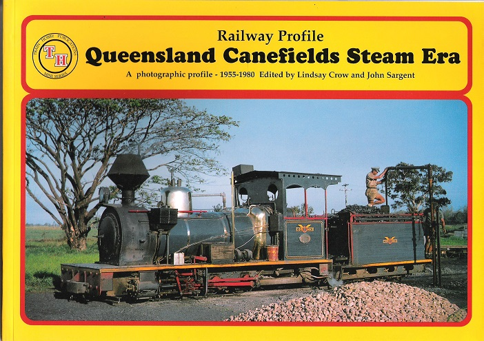Image for Railway Profile: Queensland Canefields Steam Era.