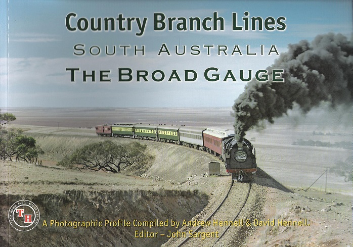 Image for Country Branch Lines: South Australia: The Broad Gauge.