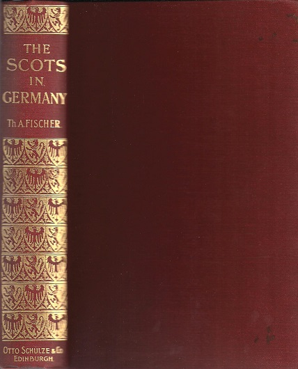 Image for The Scots in Germany; Being a Contribution Towards the History of the Scot Abroad.