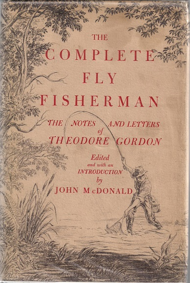 Image for The Complete Fly Fisherman: The Notes and Letters of Theodore Gordon.