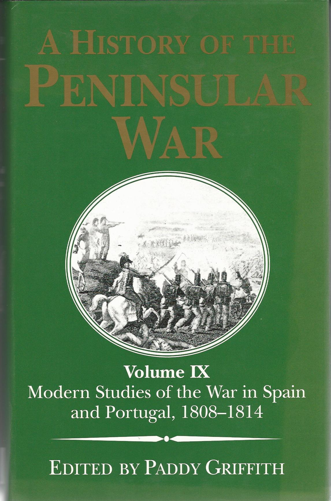 Image for A History of the Peninsular War Volume IX: Modern Studies of the War in Spain and Portugal, 1808-1814.