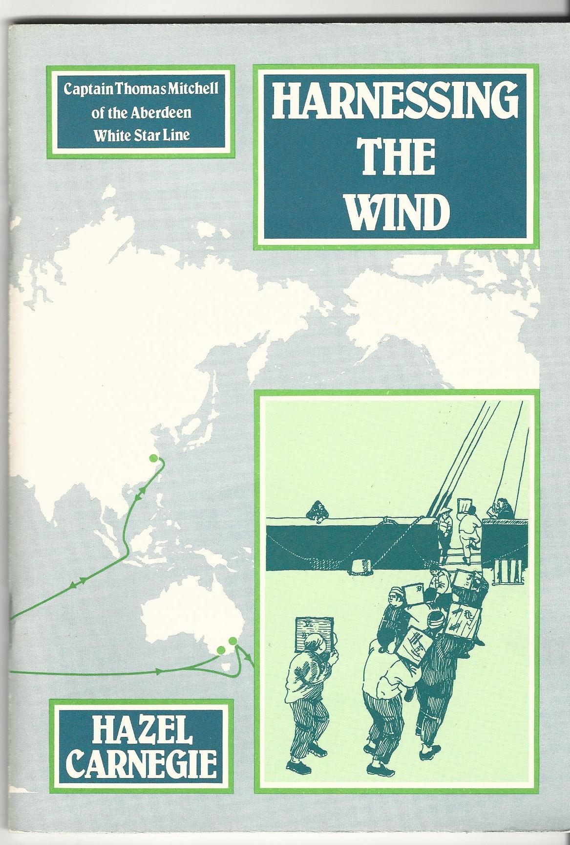 Image for Harnessing the Wind: Captain Thomas Mitchell of the Aberdeen White Star Line