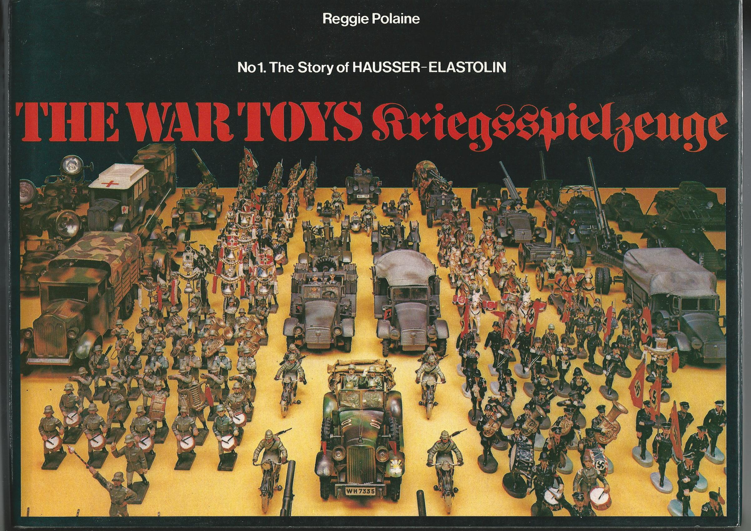 Image for The War Toys Kriegsspielzeuge. No.1 The Story of Hausser-Elastolin.