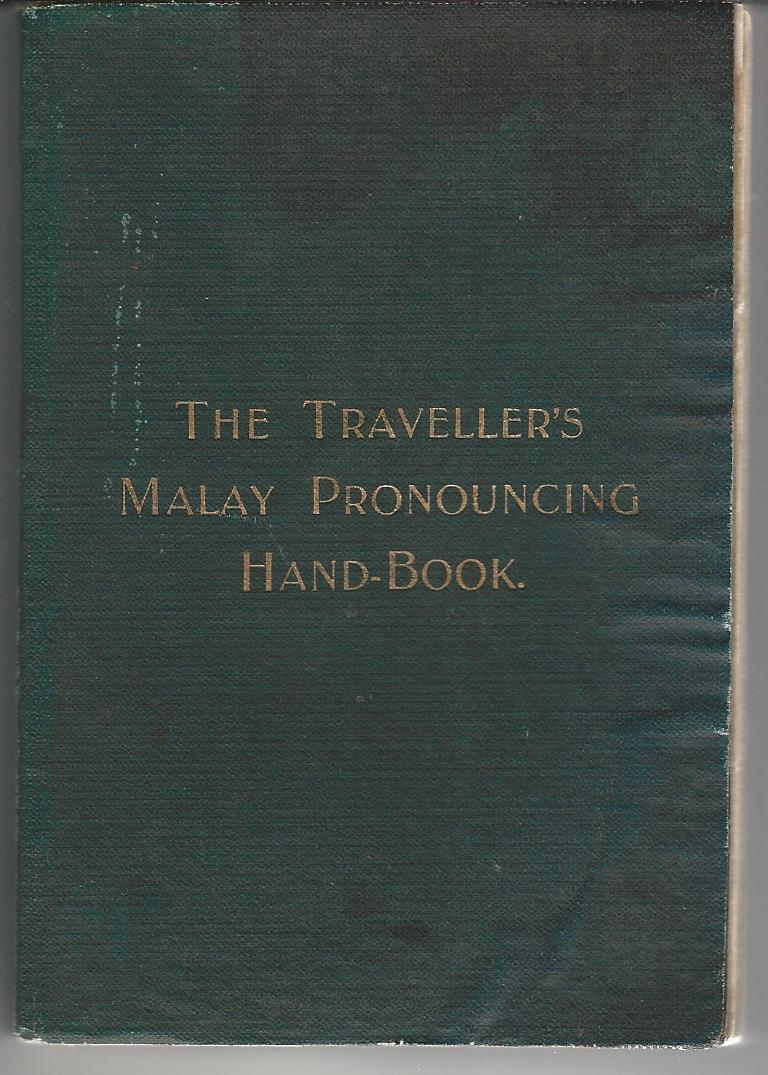 Image for The Traveller's Malay Pronouncing Hand-Book.