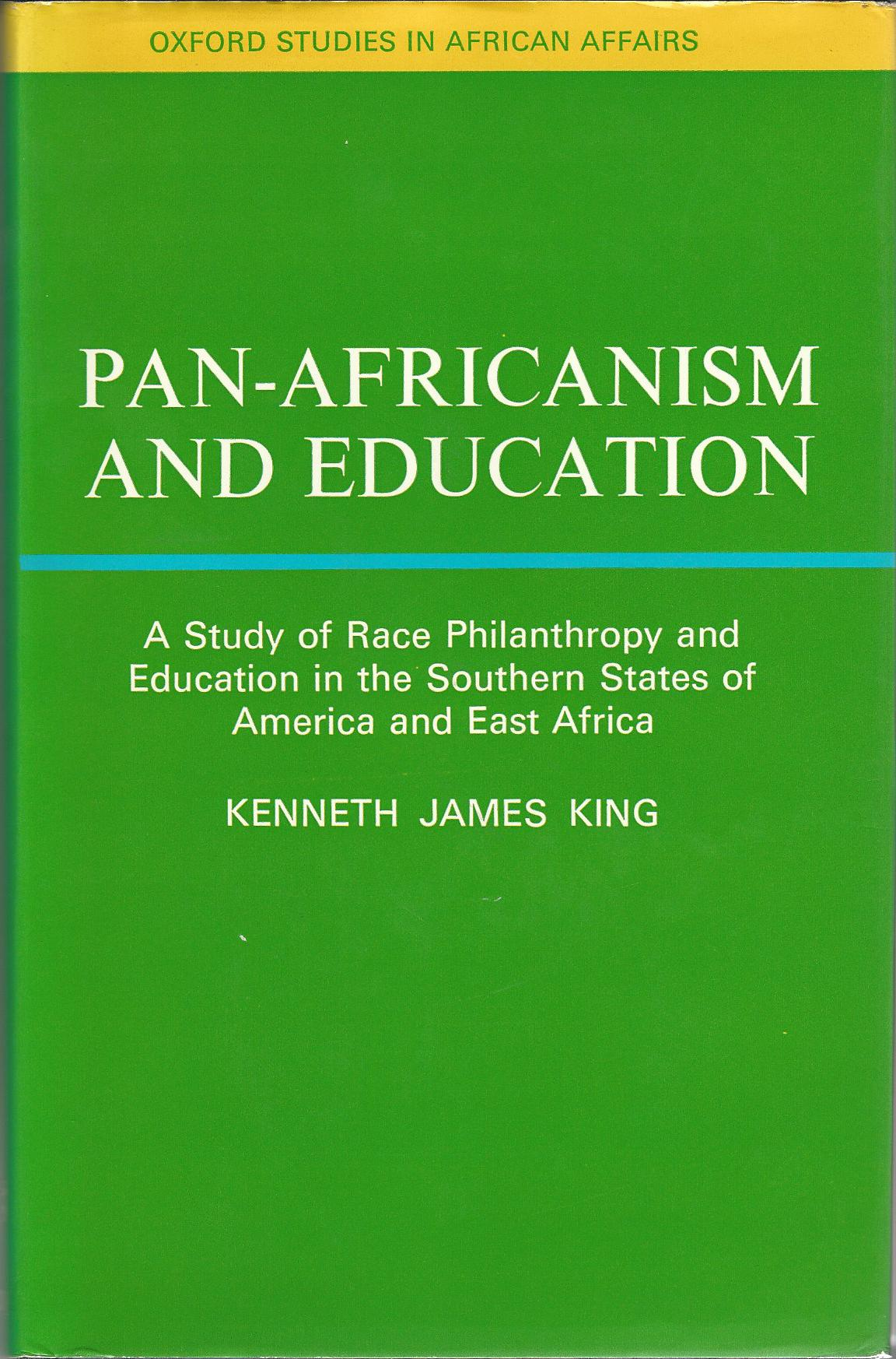 Image for Pan-Africanism and Education: A Study of Race Philanthropy and Education in the Southern States of America and East Africa.