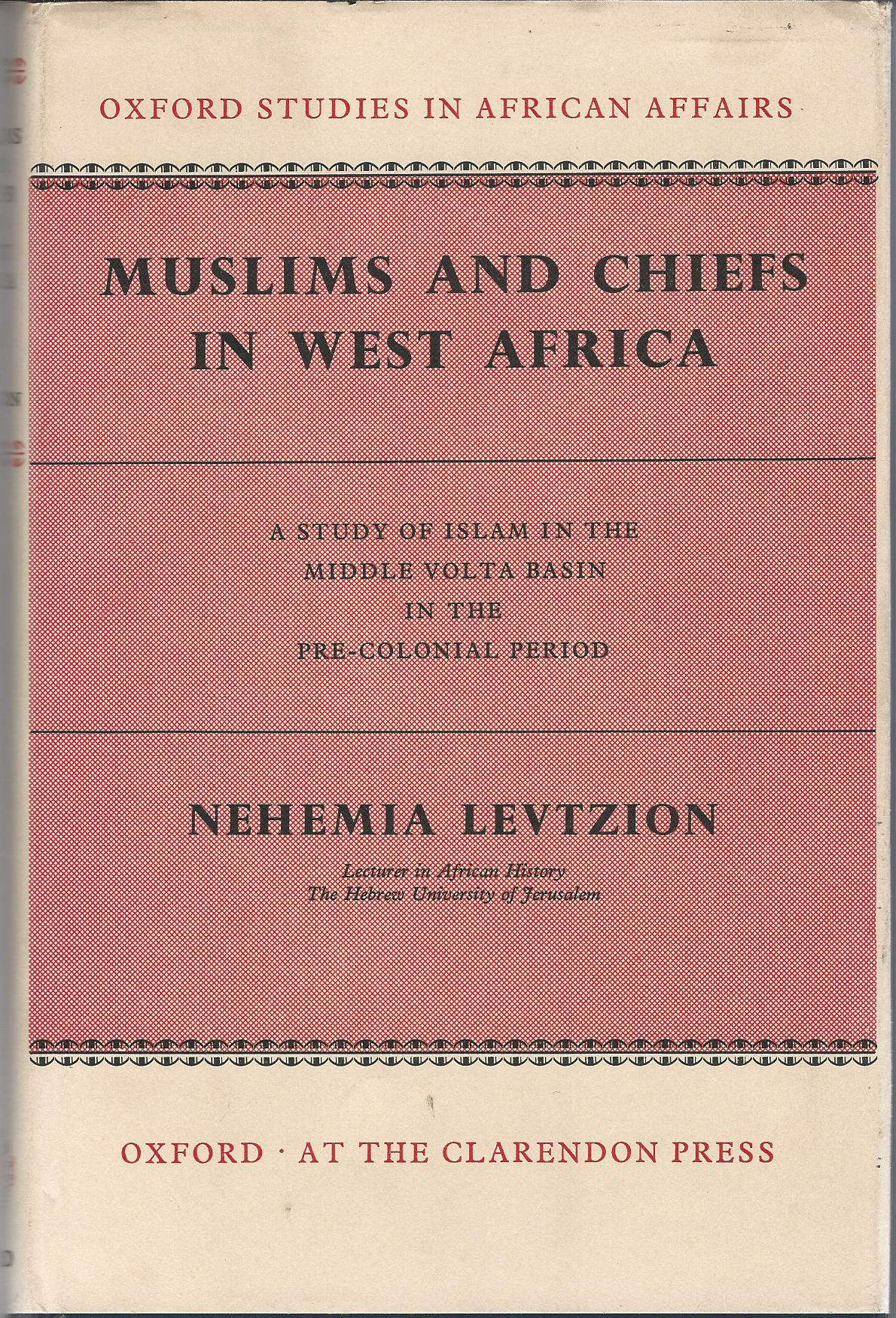 Image for Muslims and Chiefs in West Africa: A Study of Islam in the Middle Volta Basin in the Pre-Colonial Period.
