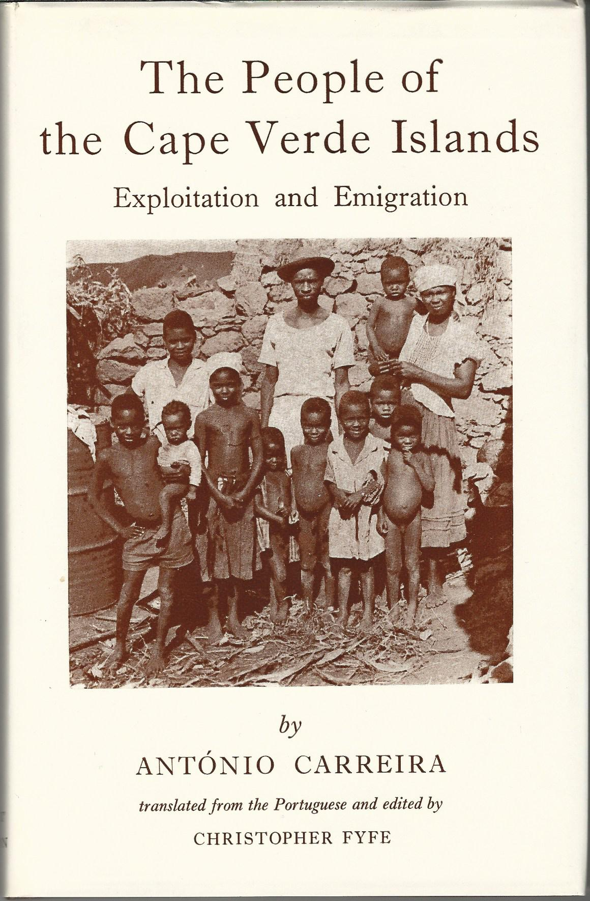 Image for The People of the Cape Verde Islands: Exploitation and Emigration