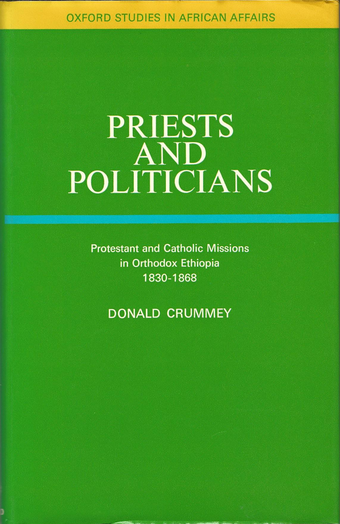 Image for Priests and Politicians: Protestants and Catholic Missions in Orthodox Ethiopia, 1830-68 (Study in African Affairs)