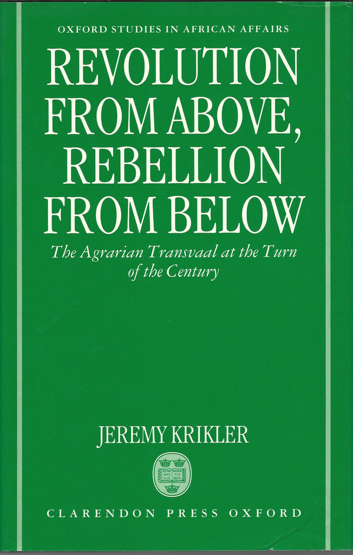 Image for Revolution from Above, Rebellion from Below: The Agrarian Transvaal at the Turn of the Century (Oxford Studies in African Affairs)