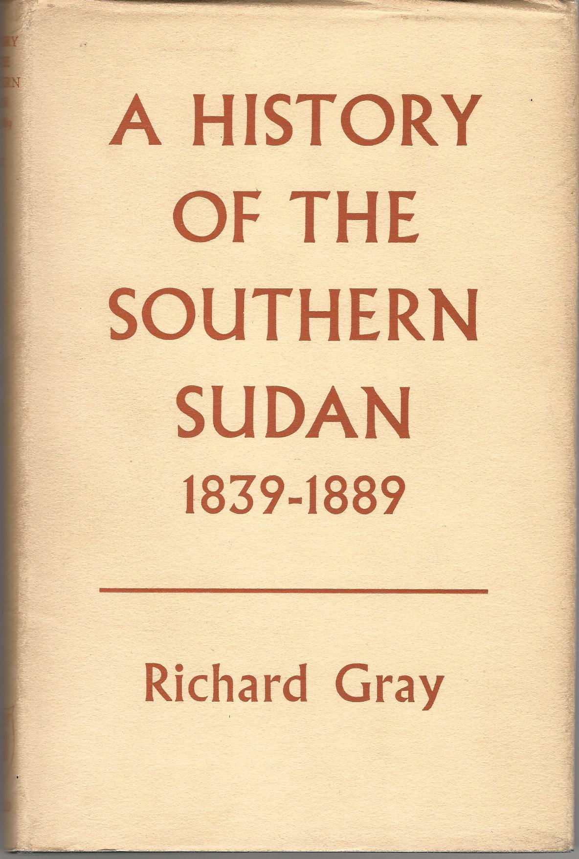 Image for A History of The Southern Sudan 1839-1889.