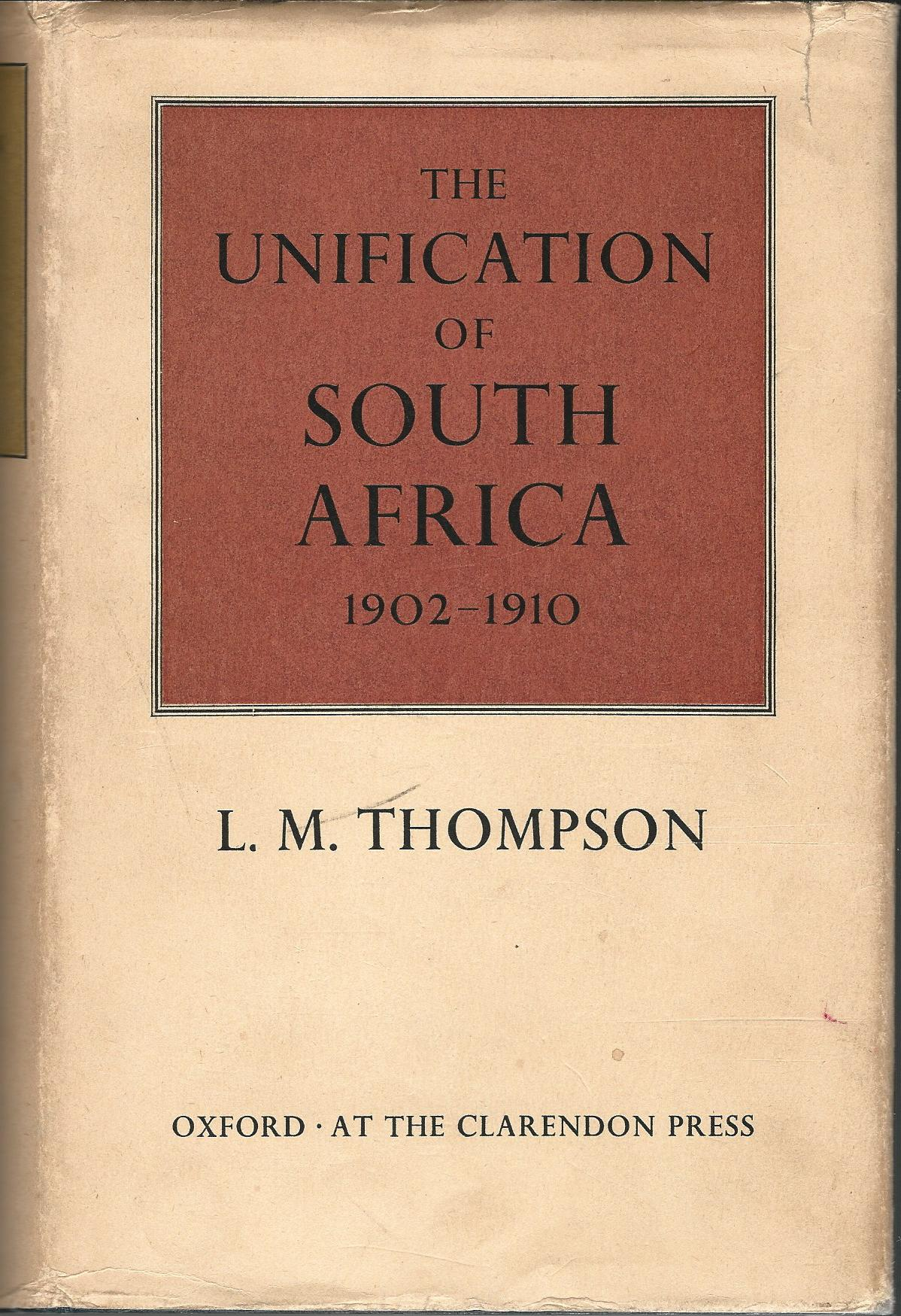 Image for The Unification of South Africa 1902-1910.