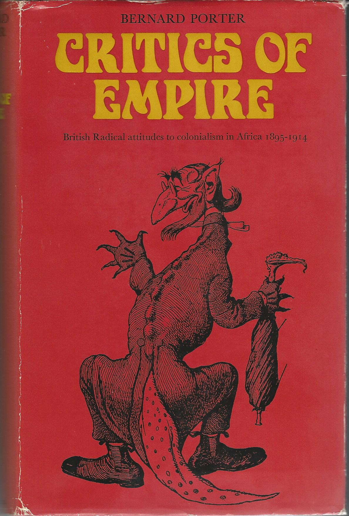 Image for Critics of Empire: British Radical Attitudes to Colonialism in Africa 1895-1914.