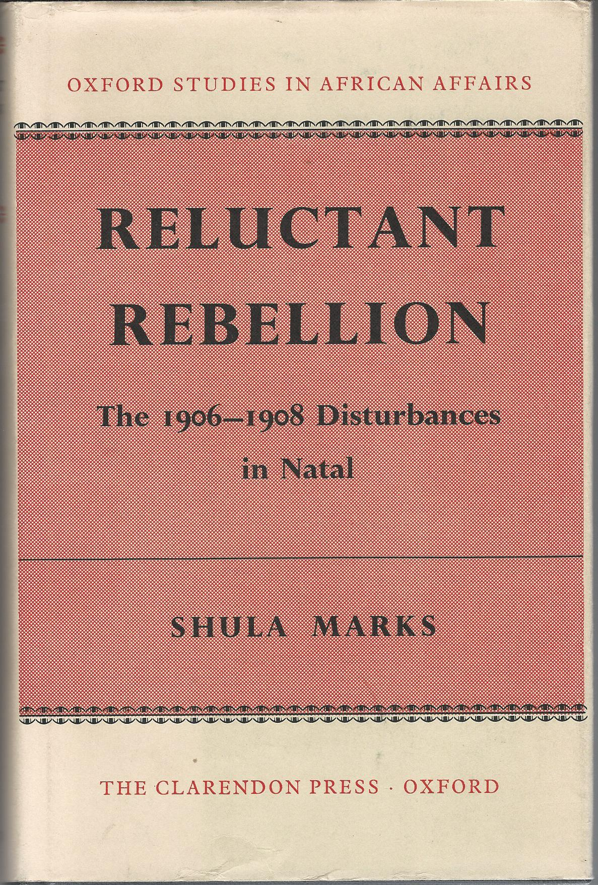 Image for Reluctant Rebellion: The 1906-1908 Disturbances in Natal.