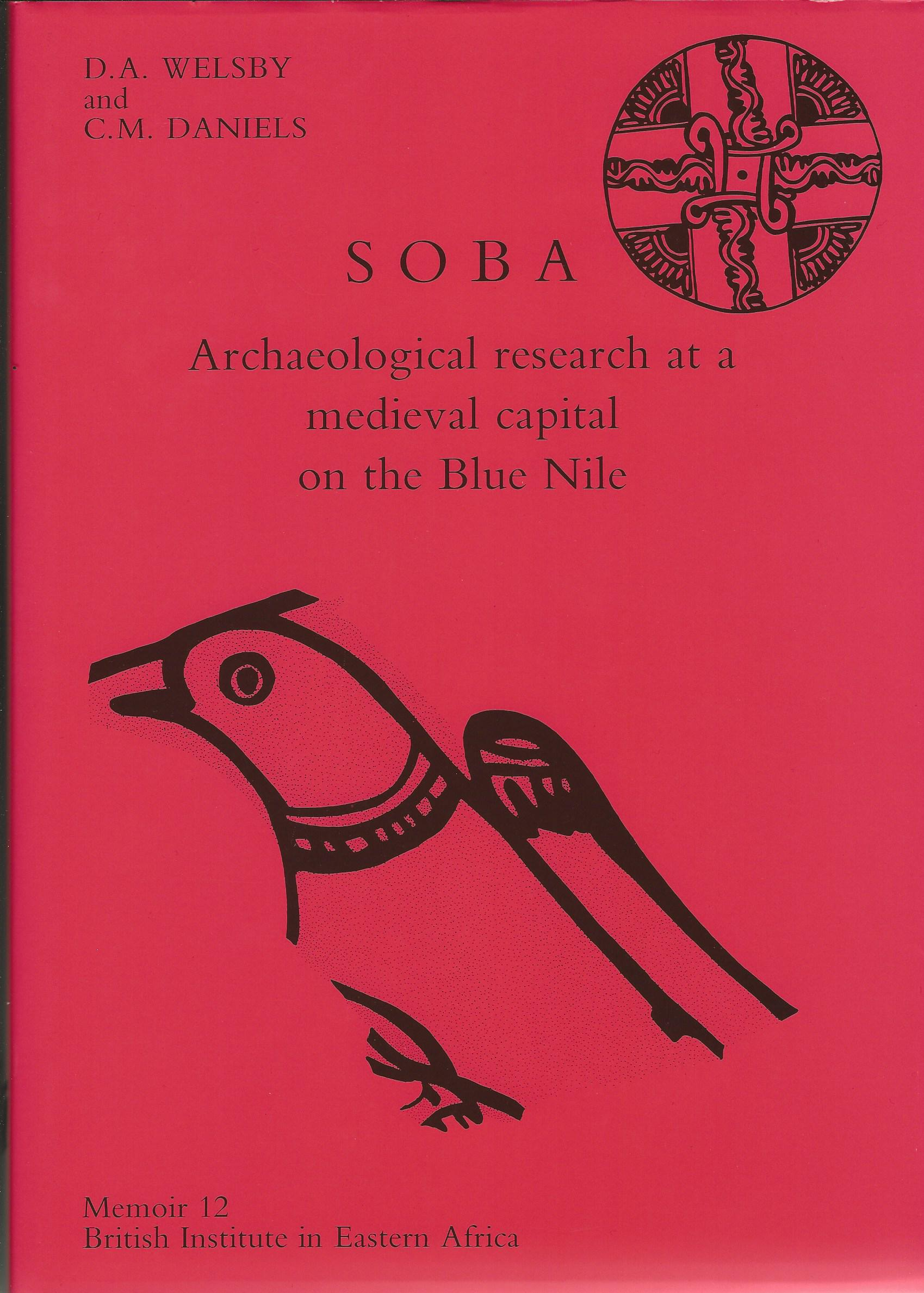 Image for Soba: Archaeological Reaearch at a Medieval Capital on the Blue Nile (Memoirs)