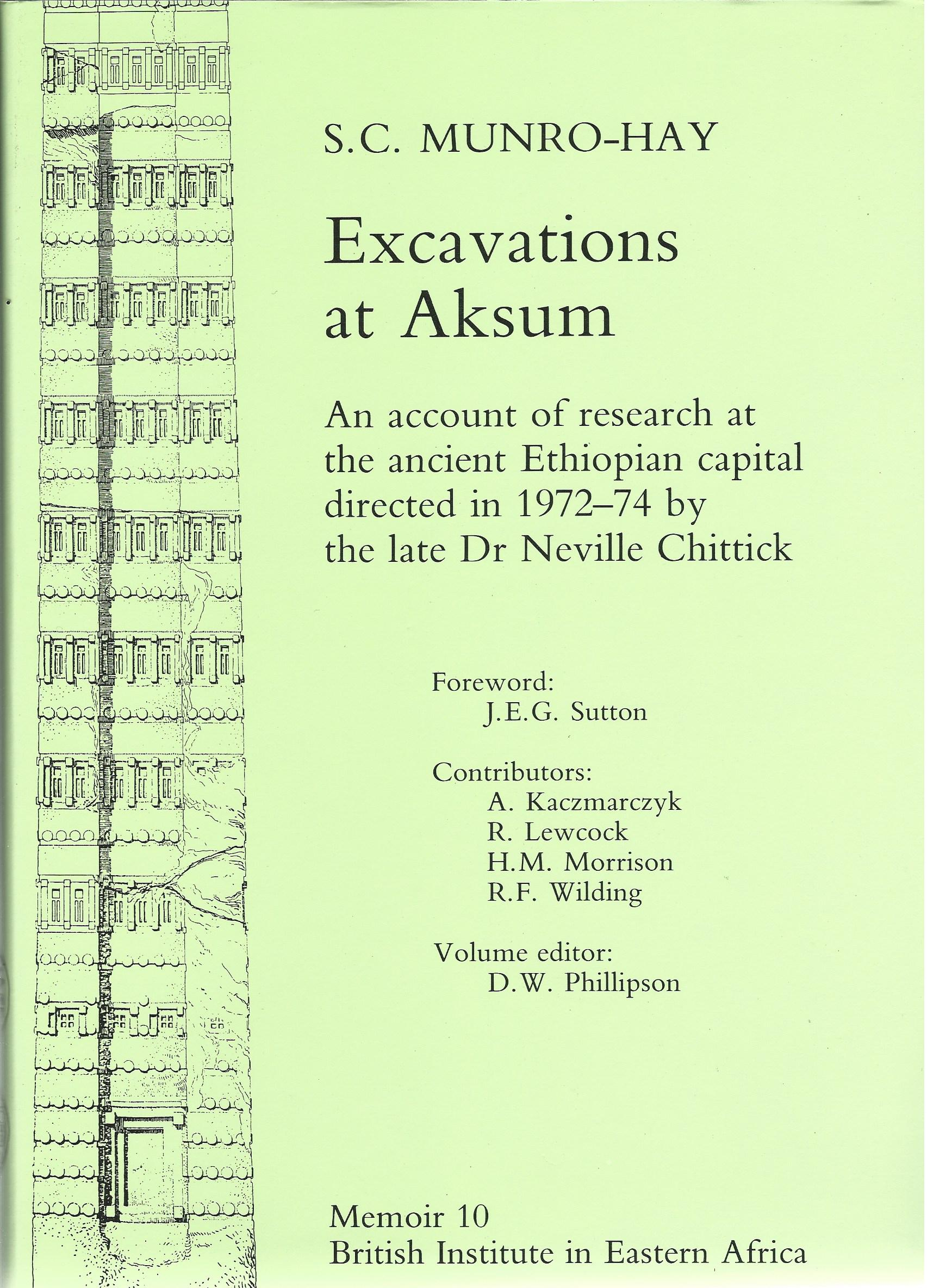 Image for Excavations at Aksum: An Account of Research at the Ancient Ethiopian Capital Directed in 1972-74 by the Late Dr. Neville Chittick (Memoirs of the British Institute in Eastern Africa)