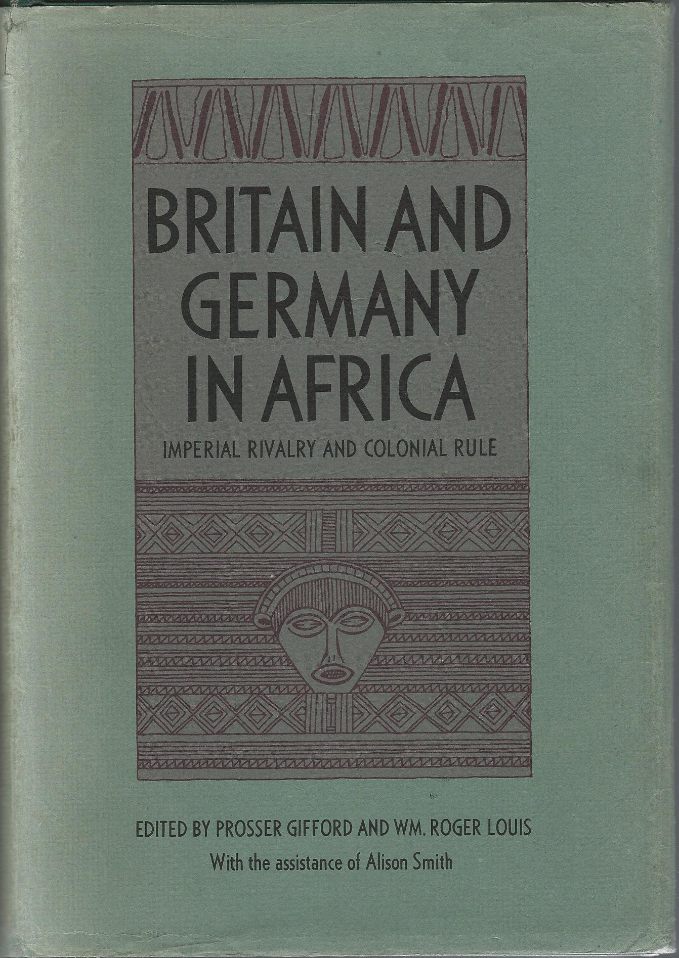 Image for Britian and Germany in Africa: Imperial Rivalry and Colonial Rule.