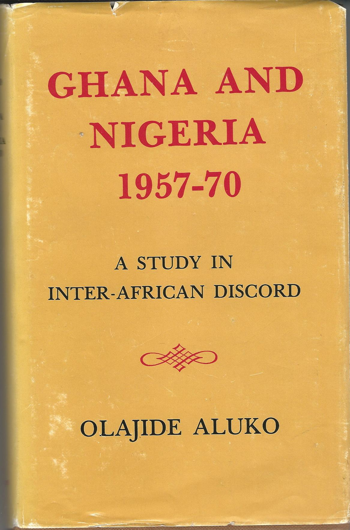 Image for Ghana and Nigeria, 1957-70: A Study of Inter-African Discord.