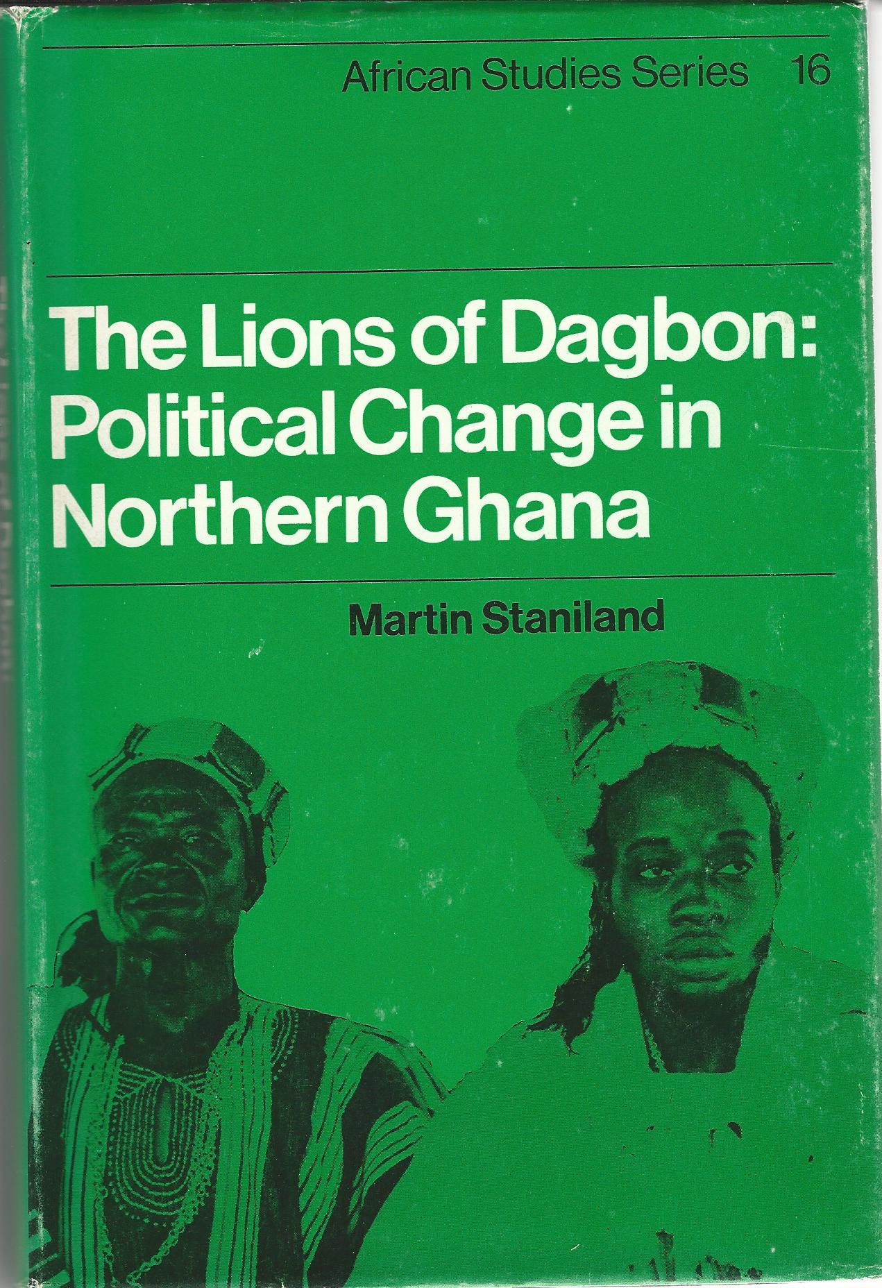 Image for The Lions of Dagbon: Political Change in Northern Ghana (African Studies)