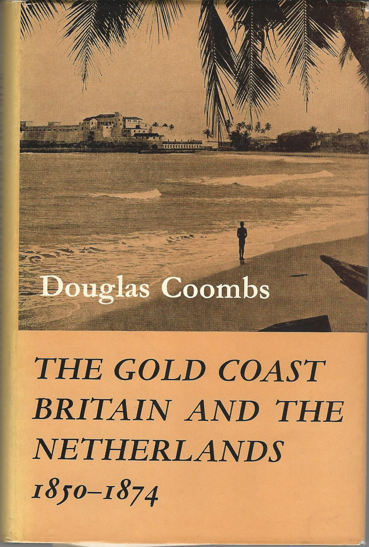 Image for The Gold Coast, Britian and the Netherlands 1850-1874.