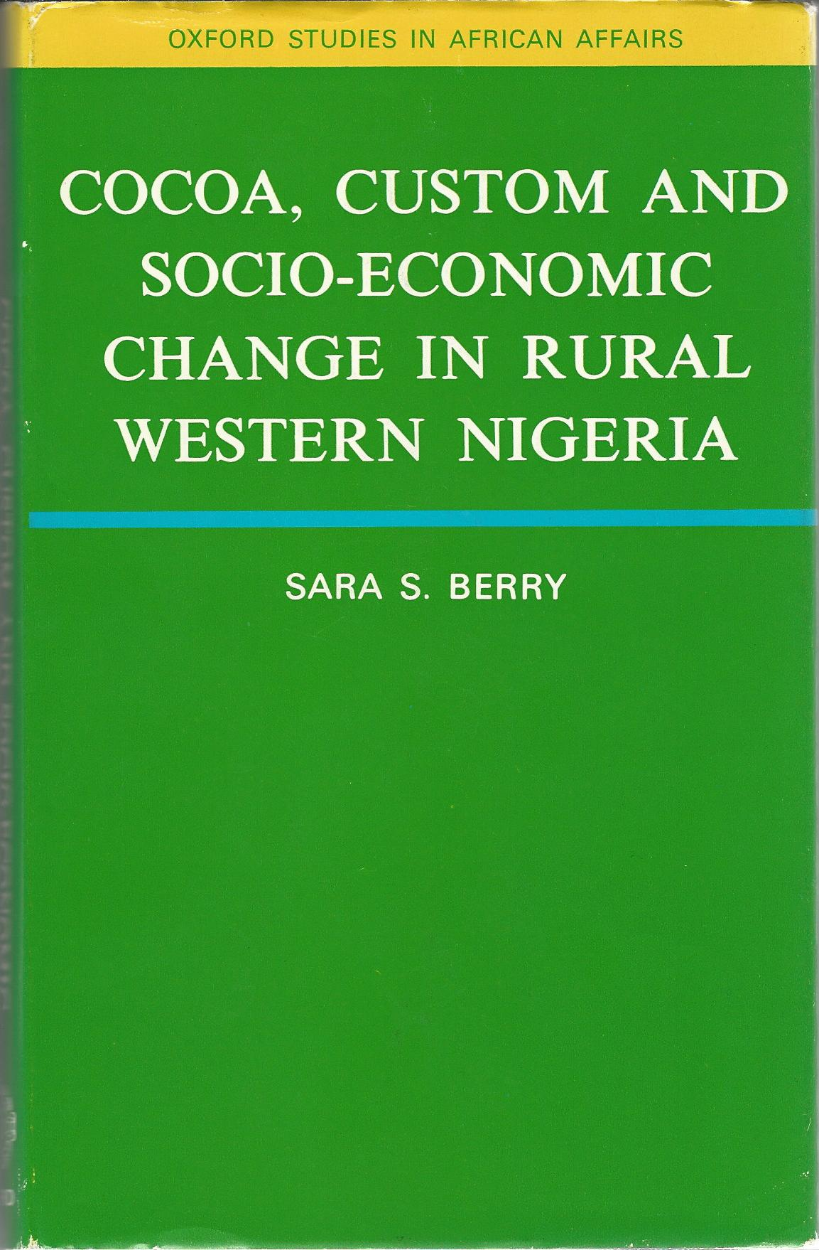 Image for Cocoa, Custom and Socio-economic Change in Rural Western Nigeria (Oxford Studies in African Affairs)