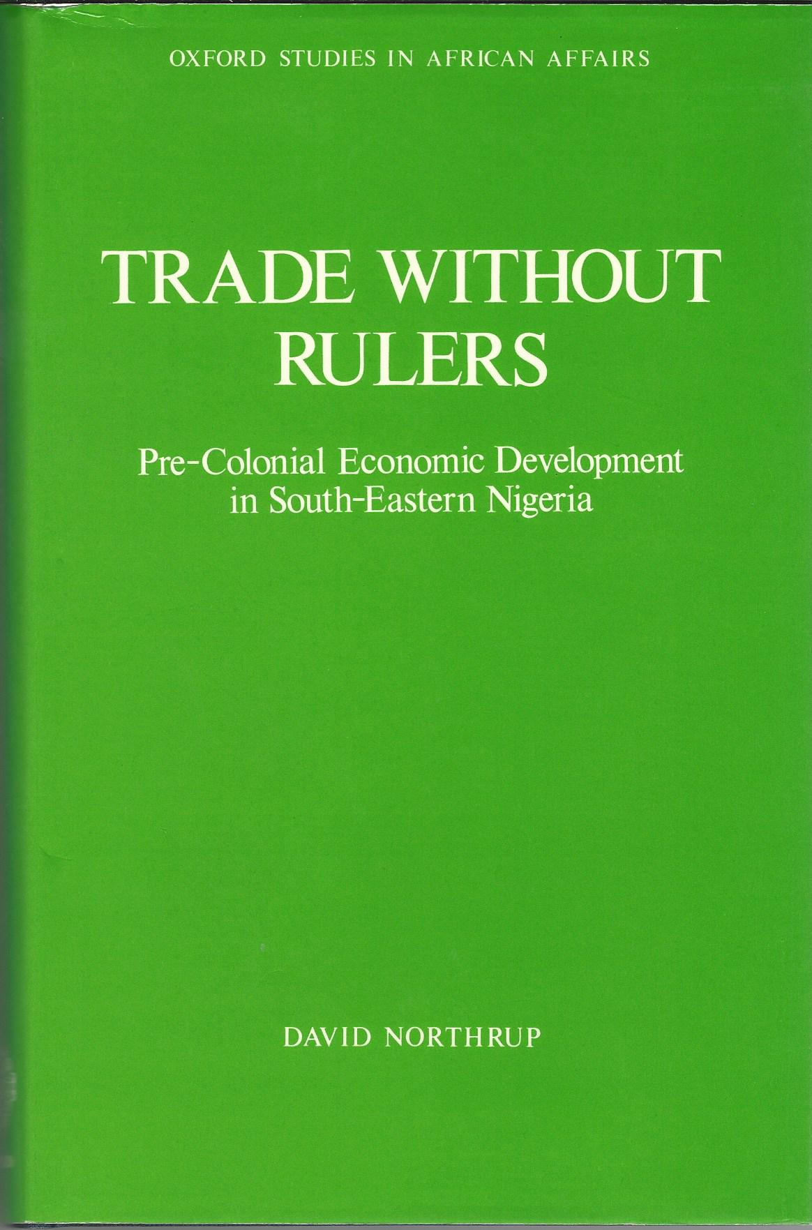Image for Trade Without Rulers: Pre-Colonial Economic Development in South-Eastern Nigeria.