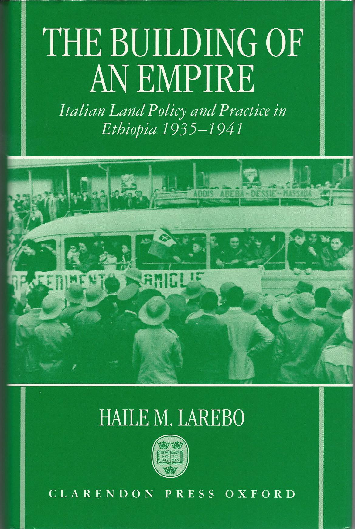 Image for The Building of an Empire: Italian Land Policy and Practice in Ethiopia 1935-1941 (Oxford Studies in African Affairs)
