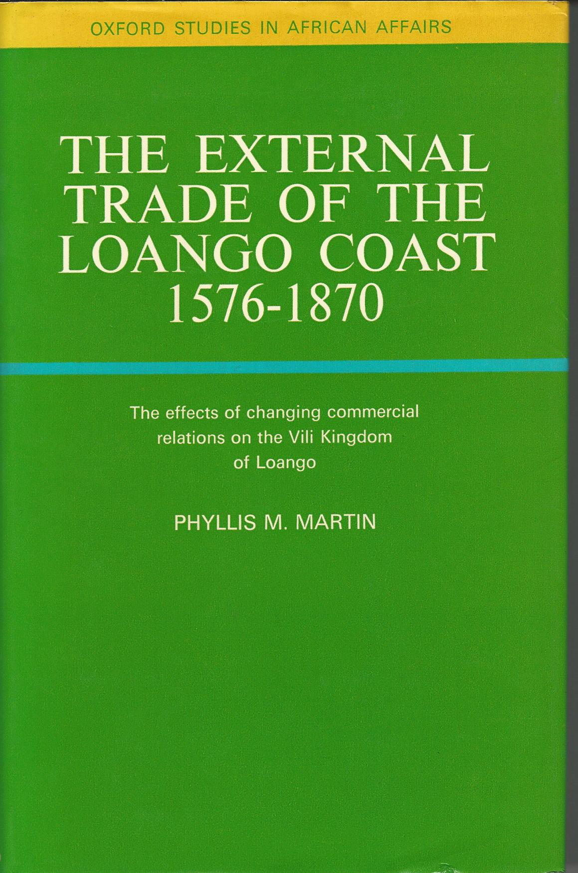 Image for External Trade of the Loango Coast, 1576-1870 (Study in African Affairs)