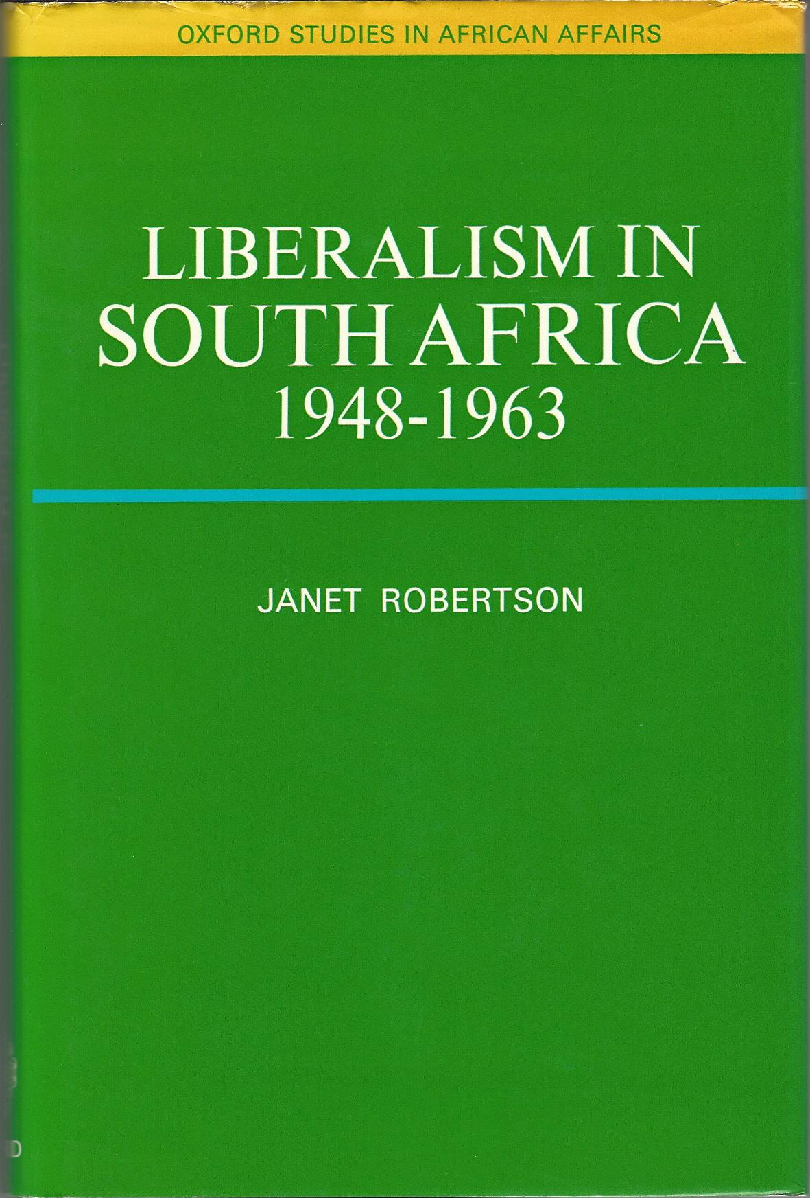 Image for Liberalism in South Africa, 1948-63 (Oxford studies in African affairs)
