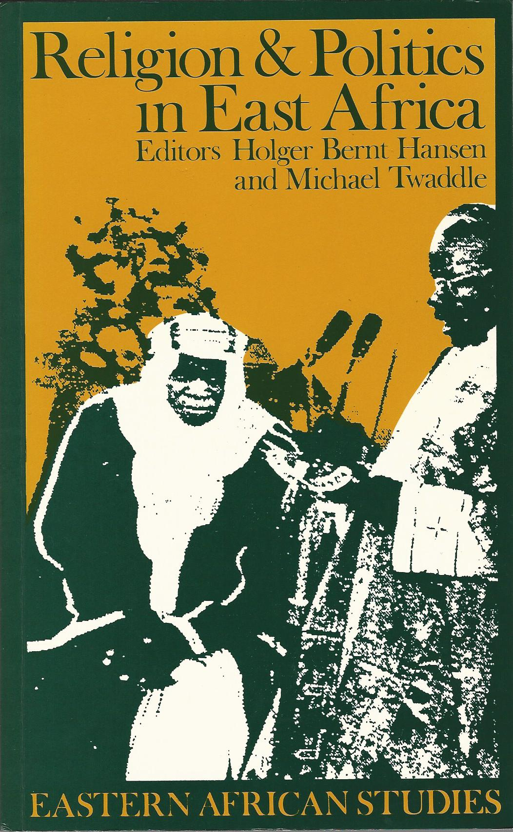 Image for Religion and Politics in East Africa: The Period Since Independence (Eastern African Studies)