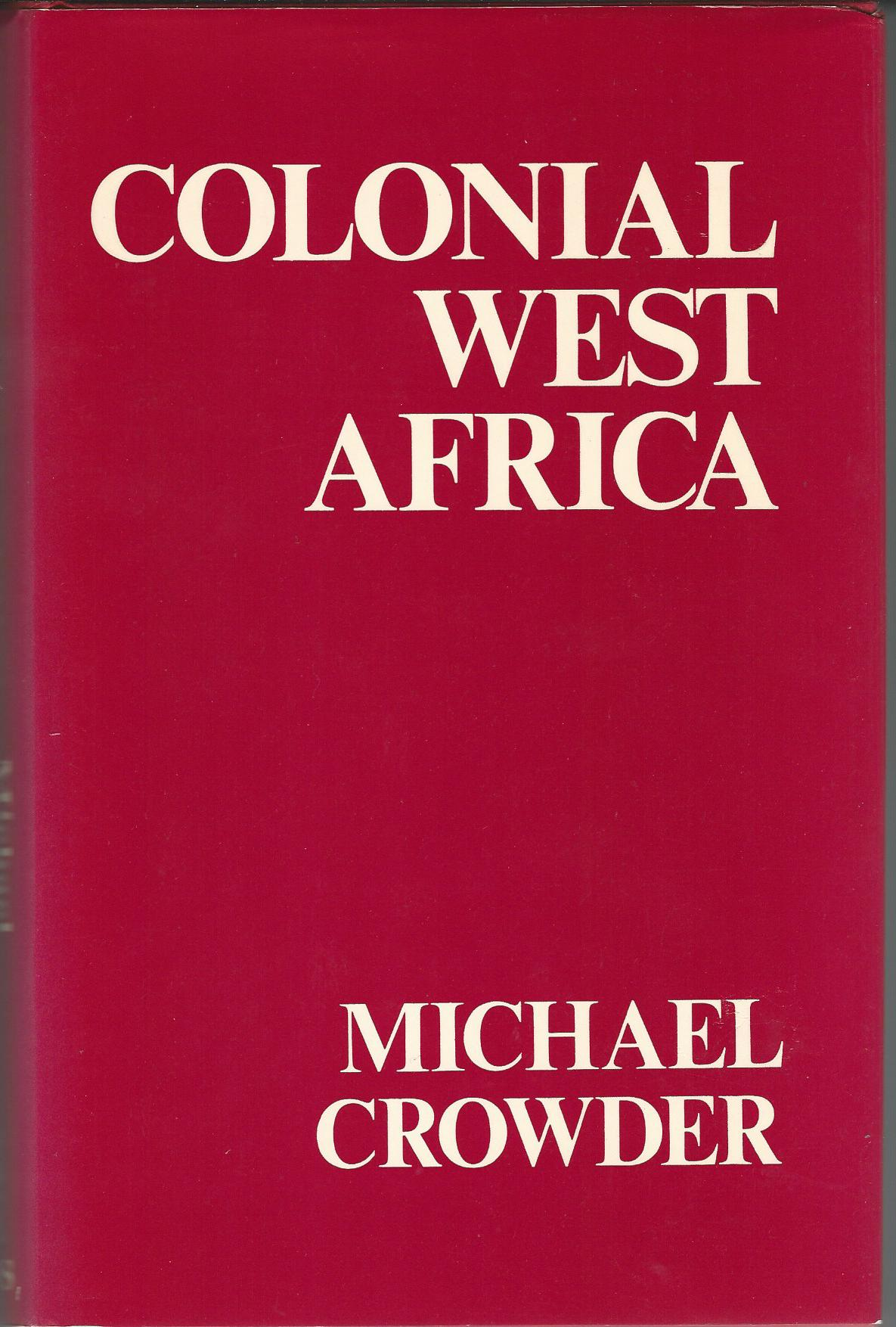 Image for Colonial West Africa: Collected Essays