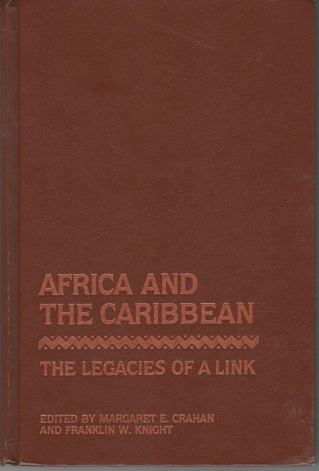 Image for Africa and the Caribbean: The Legacies of a Link (Johns Hopkins Studies in Atlantic History and Culture)