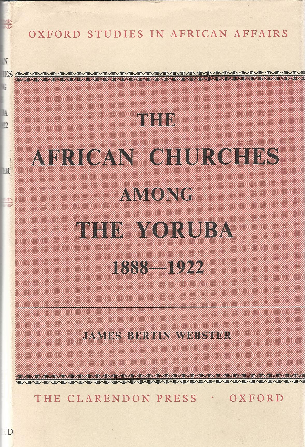 Image for The African Churches among The Yoruba 1888-1922.