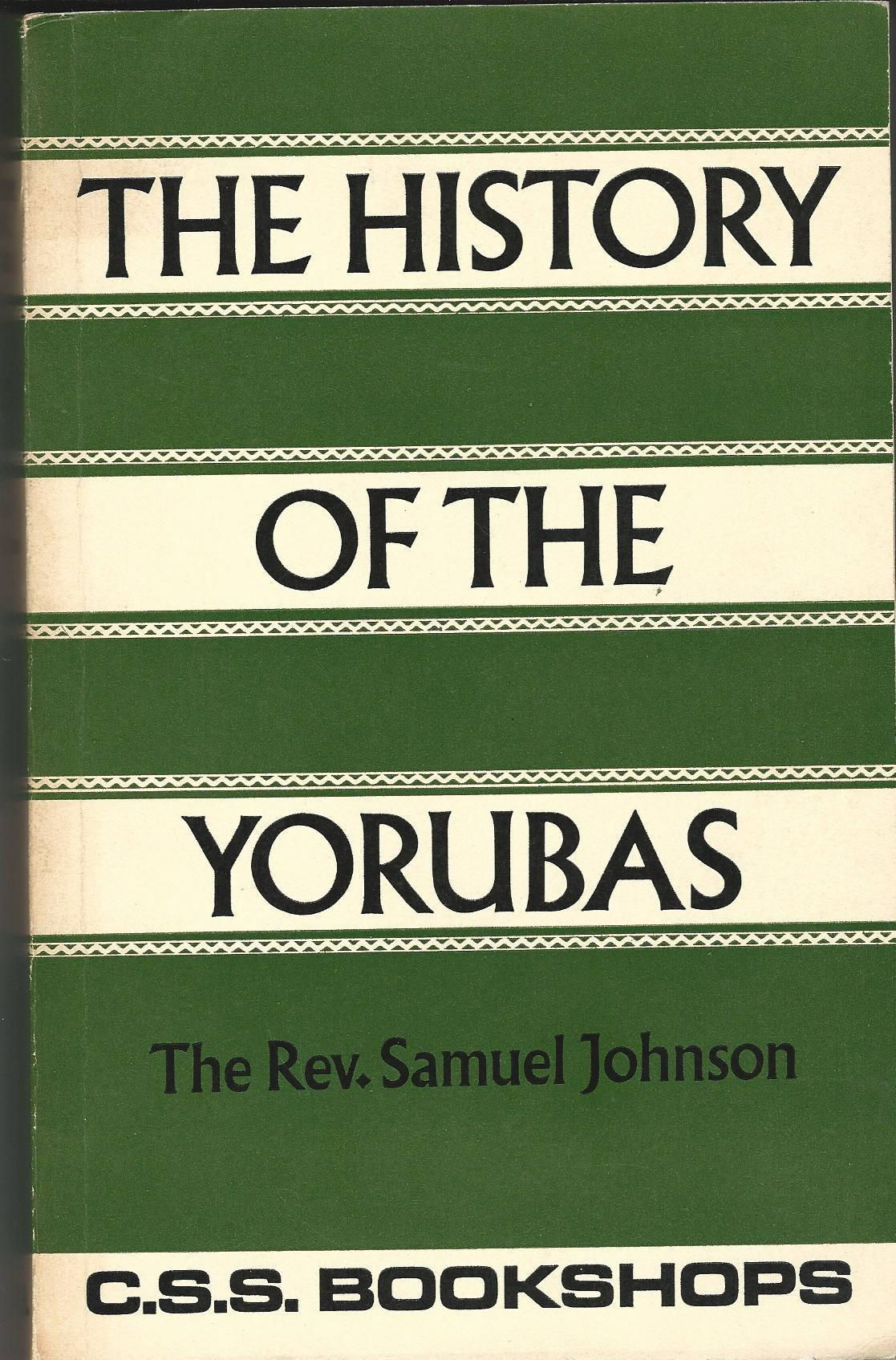 Image for The History of the Yorubas: From the Earliest Times to the Beginning of the British Protectorate