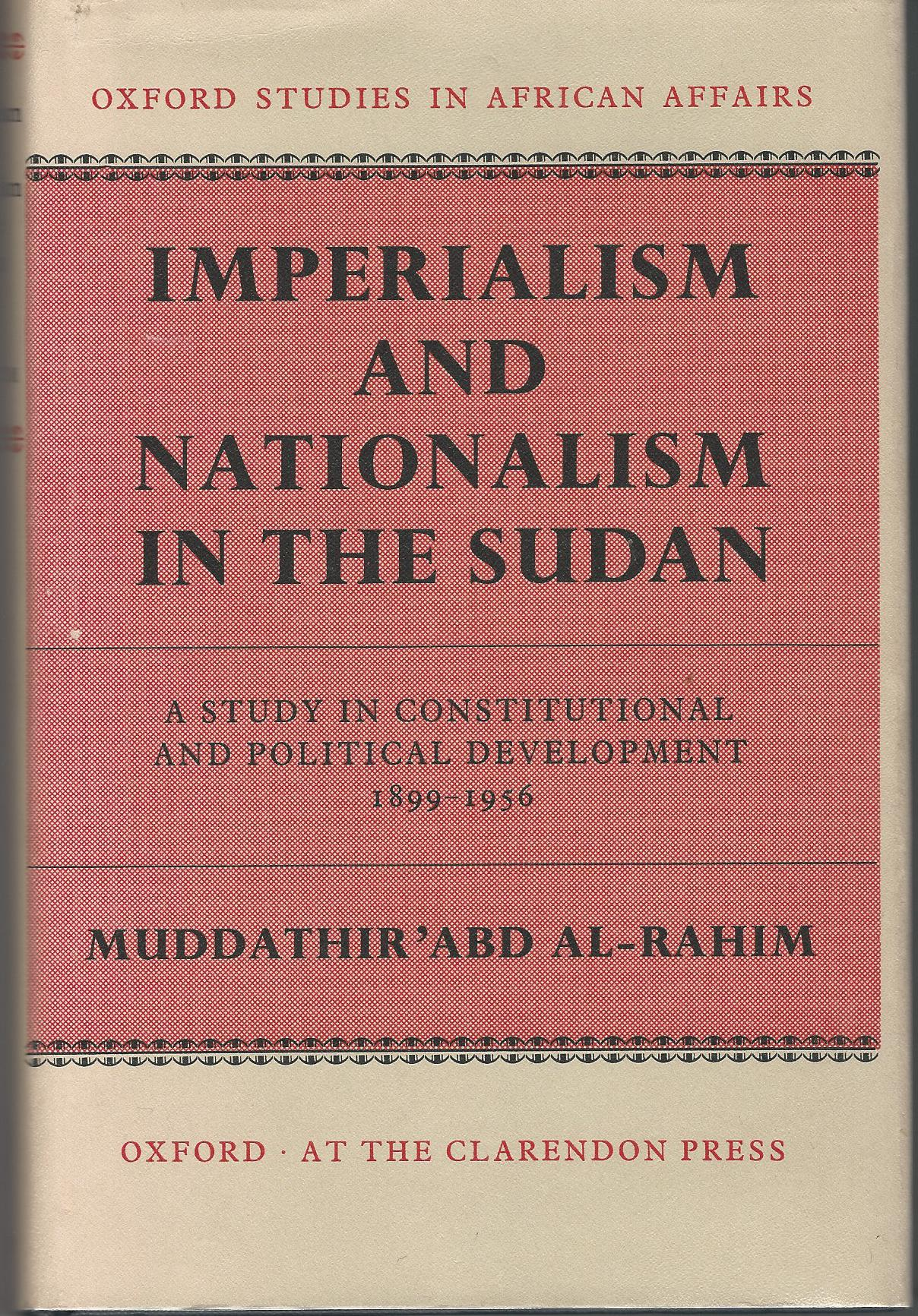 Image for Imperialism and Nationalism in the Sudan: A Study in Constitutional and Political Development 1899-1956